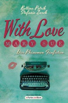 eBook: With Love, Mary Sue - Das Phänomen Fanfiction