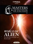 ebook: Masters of Fiction 1: World of Alien - Von Menschen, Königin und Xenomorphs