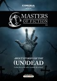 eBook: Masters of Fiction 2: About Stories of the (Un)Dead - Lebst du noch oder wankst du schon?