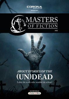 ebook: Masters of Fiction 2: About Stories of the (Un)Dead - Lebst du noch oder wankst du schon?