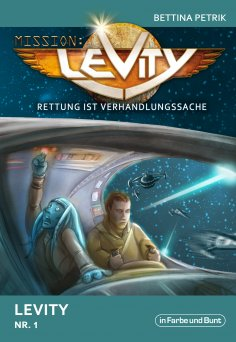 ebook: Mission: Levity - Rettung ist Verhandlungssache - Levity (Nr. 1)