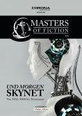 eBook: Masters of Fiction 4: Und morgen SKYNET - von HAL 9000 bis Terminator