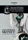 ebook: Masters of Fiction 4: Und morgen SKYNET - von HAL 9000 bis Terminator