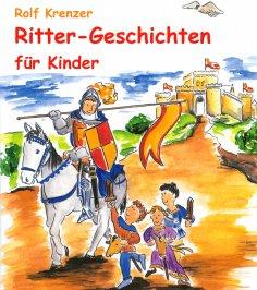 rolf krenzer: ritter-geschichten für kinder - als ebook kostenlos bei readfy