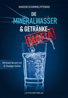 ebook: Die Mineralwasser- & Getränke-Mafia