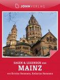 ebook: Mainz Sagen und Legenden