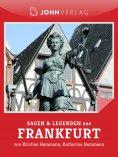 ebook: Sagen und Legenden aus Frankfurt