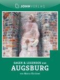 ebook: Sagen und Legenden aus Augsburg