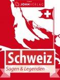 ebook: Schweiz Sagen und Legenden