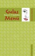 eBook: Gulas Menü - Ein Roman in 16 Geschichten
