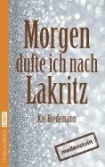 eBook: Morgen dufte ich nach Lakritz