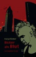 eBook: Dicker als Blut. Ein Frankfurt-Krimi