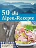 ebook: 50 tolle Alpen-Rezepte