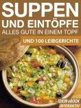 eBook: Suppen und Eintöpfe - Alles gute in einem Topf