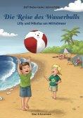 ebook: Die Reise des Wasserballs - Lilly und Nikolas am Mittelmeer