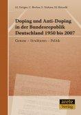 ebook: Doping und Anti-Doping in der Bundesrepublik Deutschland 1950 bis 2007