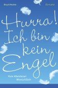 eBook: Hurra! Ich bin kein Engel