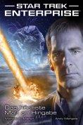 eBook: Star Trek - Enterprise 1: Das höchste Maß an Hingabe