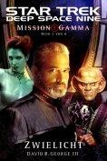 eBook: Star Trek - Deep Space Nine 8.05: Mission Gamma 1 - Zwielicht