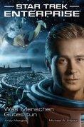 ebook: Star Trek - Enterprise 2: Was Menschen Gutes tun