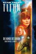 ebook: Star Trek - Titan 3: Die Hunde des Orion