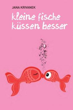 eBook: Kleine Fische küssen besser
