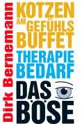 eBook: Kotzen am Gefühlsbuffet - Therapiebedarf - Das Böse