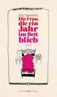 eBook: Die Frau, die ein Jahr im Bett blieb