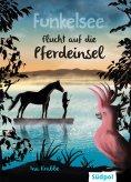 eBook: Funkelsee – Flucht auf die Pferdeinsel (Band 1)