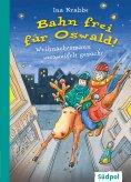 eBook: Bahn frei für Oswald! – Weihnachtsmann verzweifelt gesucht