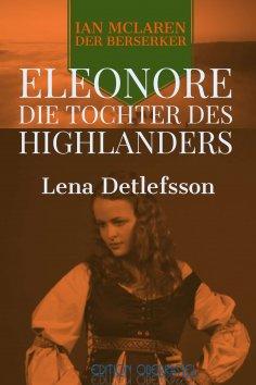 ebook: Eleonore - die Tochter des Highlanders