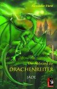eBook: Der Aufstand der Drachenreiter - Jade