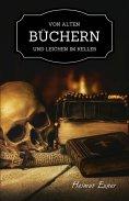 ebook: Von alten Büchern und Leichen im Keller