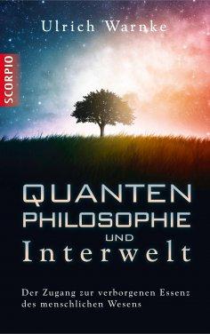 ebook: Quantenphilosophie und Interwelt