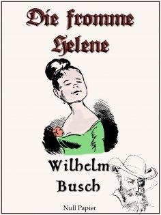 eBook: Wilhelm Busch - Die fromme Helene