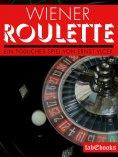 eBook: Wiener Roulette - Ein tödliches Spiel