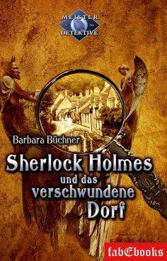 eBook: Sherlock Holmes 4: Sherlock Holmes und das verschwundene Dorf
