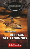 ebook: SteamPunk 4: Der Flug der Archimedes