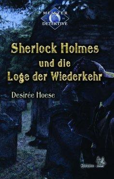 eBook: Sherlock Holmes 6: Sherlock Holmes und die Loge der Wiederkehr