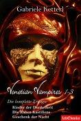 ebook: Venetian Vampires 1-3 Gesamtausgabe Trilogie 1553 Seiten