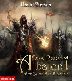 ebook: Das Reich Albalon 1: Der Bund der Fiandur