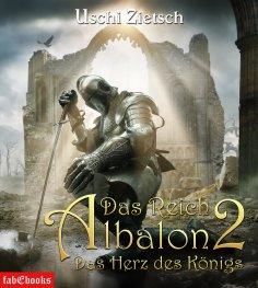ebook: Das Reich Albalon 2: Das Herz des Königs