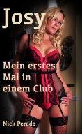 eBook: Josy - Mein erstes Mal in einem Club
