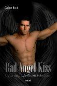 eBook: Bad Angel Kiss: Unter nachtschwarzen Schwingen
