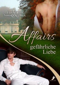 ebook: Affairs - Gefährliche Liebe