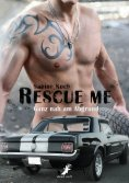 ebook: Rescue me - ganz nah am Abgrund