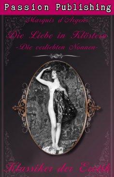 eBook: Klassiker der Erotik 7: Die Liebe in Klöstern oder Die verliebten Nonnen