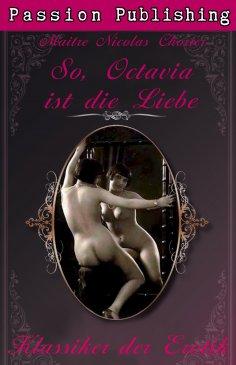 eBook: Klassiker der Erotik 11: So Octavia ist die Liebe