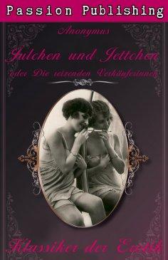 ebook: Klassiker der Erotik 15: Julchen und Jettchen