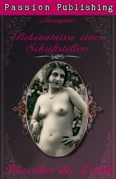 ebook: Klassiker der Erotik 17: Bekenntnisse eines Schriftstellers